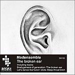 M.A.D. The Broken Ear