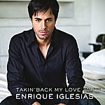 Enrique Iglesias Takin' Back My Love (France Version)
