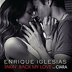 Enrique Iglesias Takin' Back My Love (International Remixes Version)