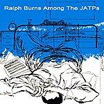 Ralph Burns Ralph Burns Among The Jatps