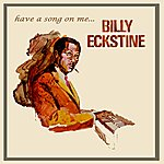 Billy Eckstine Have A Song On Me