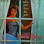 Teresa Brewer When Your Lover Has Gone