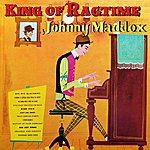 Johnny Maddox King Of Ragtime