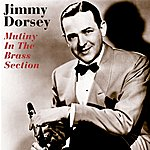 Jimmy Dorsey Mutiny In The Brass Section