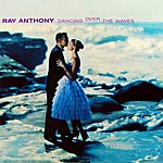 Ray Anthony Dancing Over The Waves