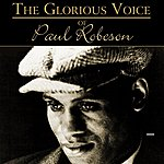 Paul Robeson The Glorious Voice Of Paul Robeson