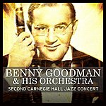 Benny Goodman & His Orchestra Second Carnegie Hall Jazz Concert