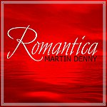 Martin Denny Romantica