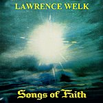 Lawrence Welk Songs Of Faith