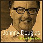 Johnny Douglas Pal Joey & New Moon
