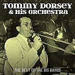 Tommy Dorsey & His Orchestra The Beat Of The Big Bands