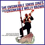 The Jonah Jones Quartet The Unsinkable Jonah Jones Swings The Unsinkable Molly Brown