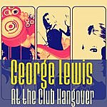 George Lewis At The Club Hangover (Remastered)