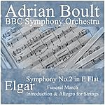 Sir Adrian Boult Elgar: Symphony No.2 In E Flat, Introduction & Allegro For Strings, Funeral March