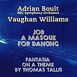 Sir Adrian Boult Vaughan Williams: Job, A Masque For Dancing & Fantasia On A Theme By Thomas Tallis