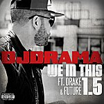 Cover Art: We In This 1.5 (Feat. Drake And Future)