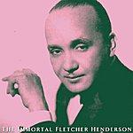 Fletcher Henderson The Immortal Fletcher Henderson