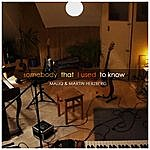 Maliq Somebody That I Used To Know