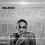 Pikasso We Gone (Feat. Bt2one)