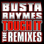 Busta Rhymes Touch It Remixes (Itunes Edited)