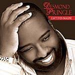 Desmond Pringle Can't Even Imagine - Single