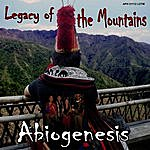 Abiogenesis Legacy Of The Mountains