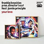 Frankie Knuckles Your Love (Frankie Knuckles Pres. Director's Cut Feat. Jamie Principle)