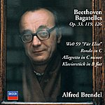 Alfred Brendel Beethoven: Bagatelles Opp.33, 119 & 126; Für Elise; Rondo In C; Allegretto In C Minor; Klavierstück In B Flat