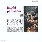 Budd Johnson French Cookin'