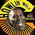 Howlin' Wolf Greatest Blues Masters
