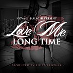 Nova Love Me Long Time (Feat. Malachi)