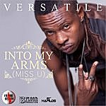 Versatile Into My Arms (Miss You) - Single