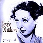 Jessie Matthews Journey's End