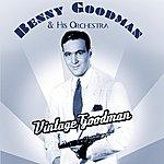 Benny Goodman & His Orchestra The Vintage Goodman