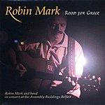 Robin Mark Room For Grace (Live)