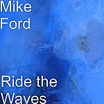 Mike Ford Ride The Waves