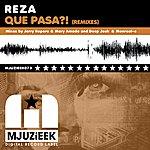 Reza Que Pasa?! (Remixes)