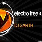 DJ Garth Electro Freak