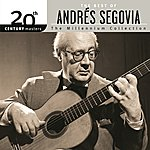 Andrés Segovia Best Of/20th Century