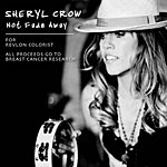 Sheryl Crow Not Fade Away (For Revlon Colorist. All Proceeds To Breast Cancer Research)