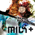 Milk Venus Breakdown Ep