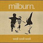 Milburn Well Well Well (International Non-Eu Version)
