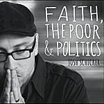 Josh Schicker Faith, The Poor And Politics