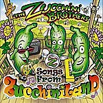 The Zucchini Brothers Songs From Zucchiniland