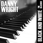 Danny Wright Black And White: The Classics