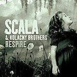 Scala & Kolacny Brothers Respire