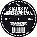 Status IV You Ain't Really Down