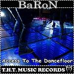 Baron Access To The Dancefloor