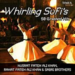 Nusrat Fateh Ali Khan Whirling Sufis 50 Greatest Hits