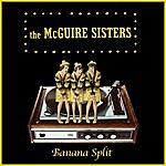 The McGuire Sisters Banana Split